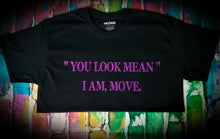 "Load image into Gallery viewer, ""You Look Mean"" T-Shirt"