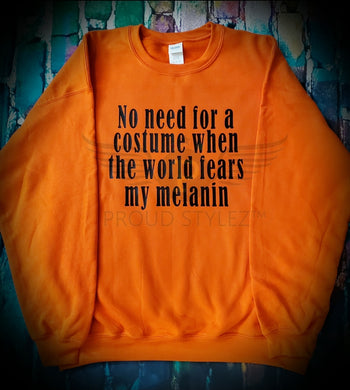 No Need For A Costume Sweatshirt