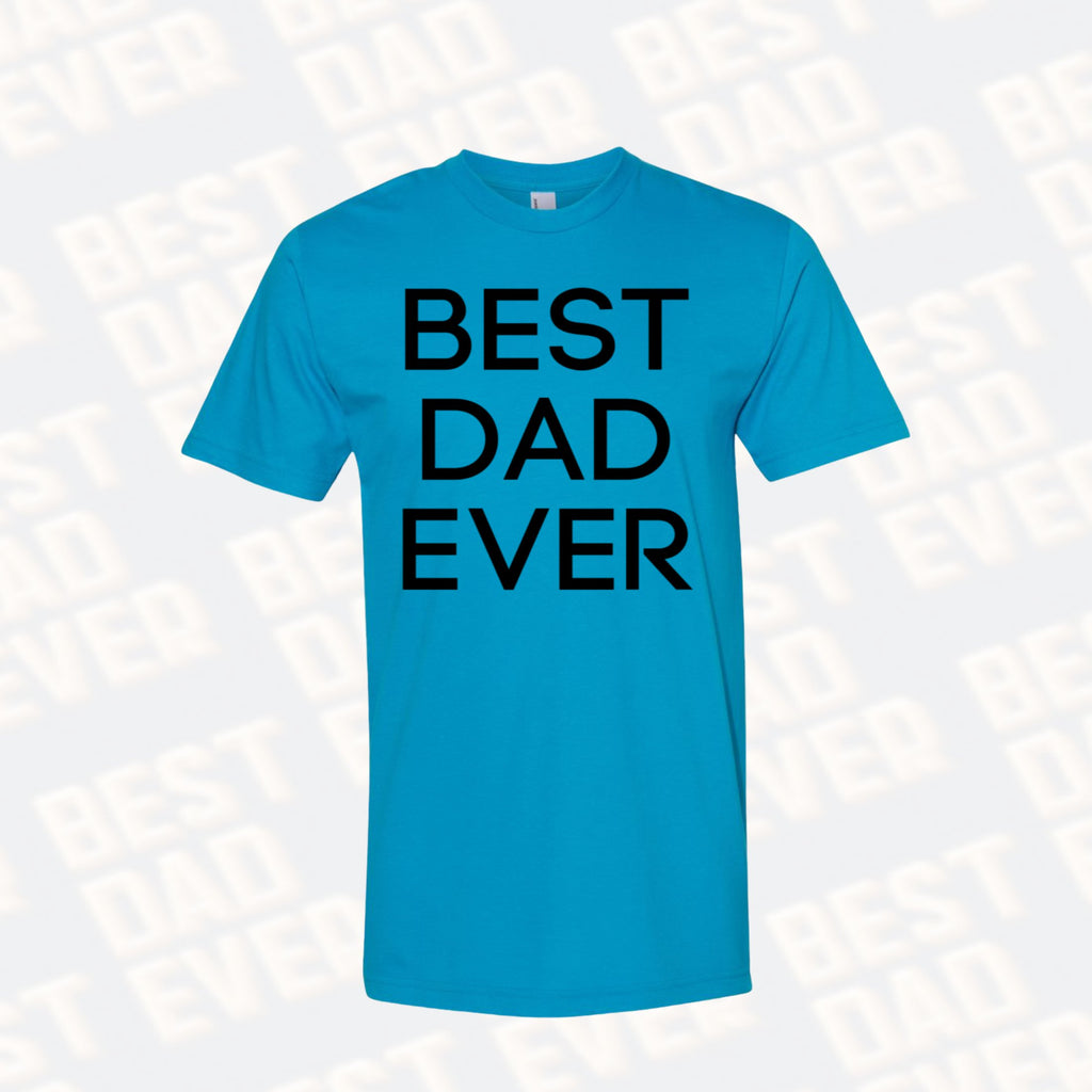 Best Dad Ever Tee Featured $15.00 - Boomtown Tees