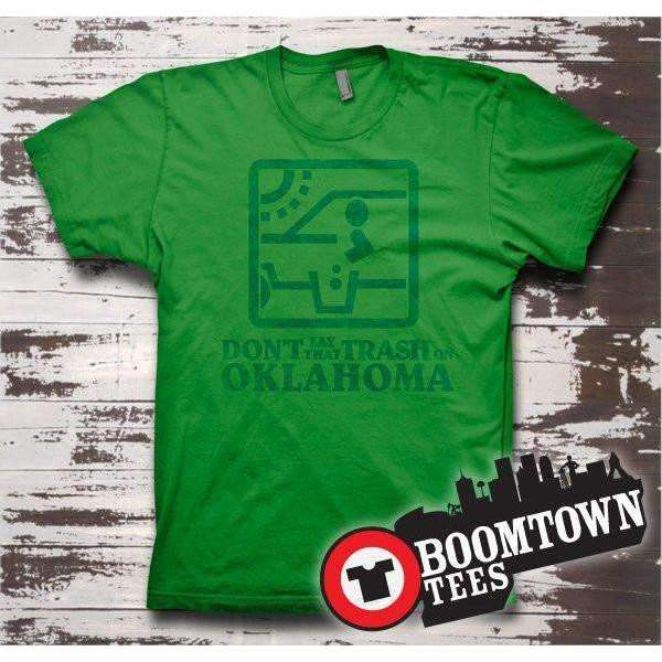 Don't Lay that Trash on Oklahoma Vintage Style Tee - Boomtown Tees