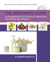 eB25 Using Botanical CO2 Extracts in Natural Skin, Hair & Body Care Products, The Aromantic Guide to