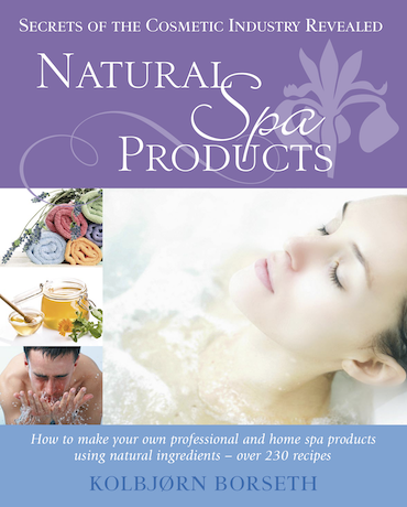 Natural Spa Products: How to make your own professional and home spa products using natural ingredients