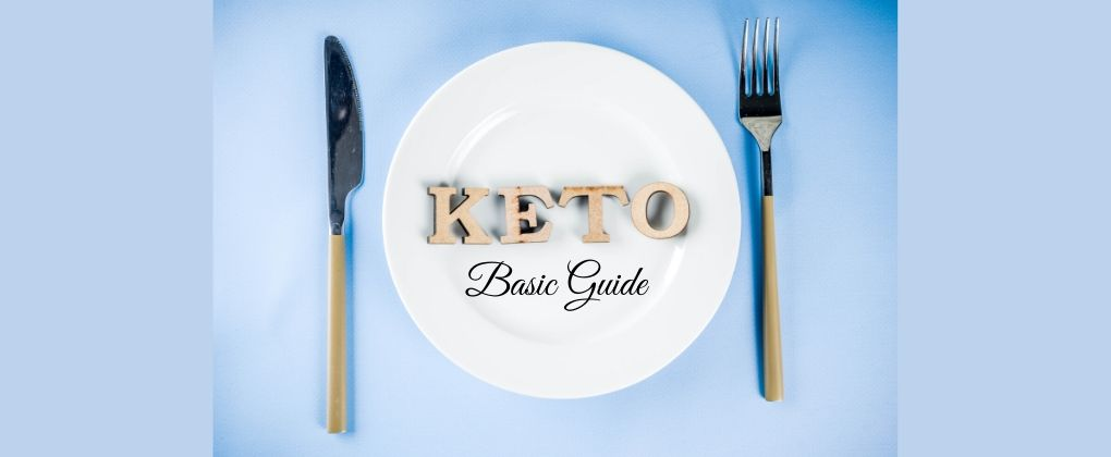 The Ketogenic Diet - Basic Guide 2020