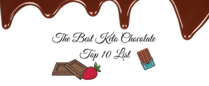The Best Keto Chocolate - Top 10 List