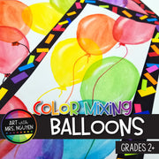 Art Lesson: Color Mixing Balloons