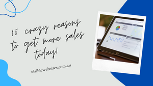 15 Crazy reasons to get more sales in 2020