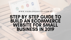 Step by step guide to build an ecommerce website for small business in 2019