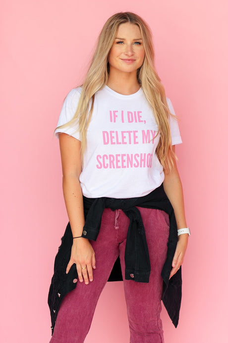 If I Die, Delete My Screenshots - Graphic Tee