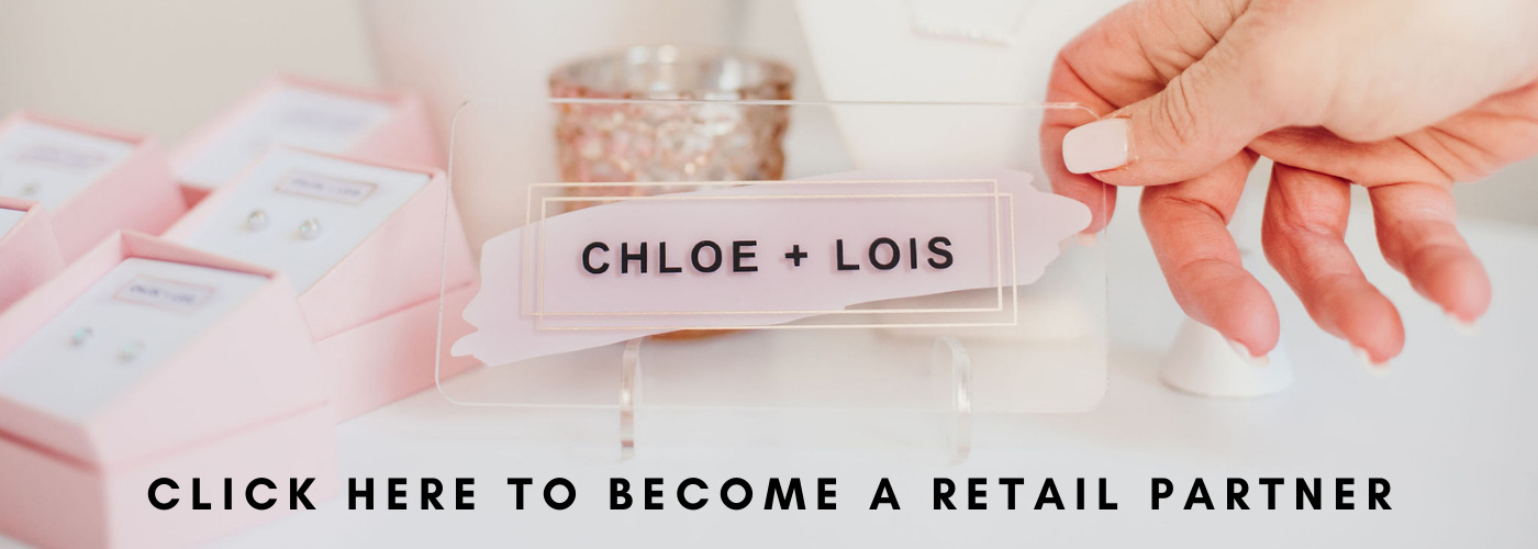 Chloe + Lois Retail Partner
