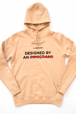 TAN 'DESIGNED BY AN IMMIGRANT' HOODIE