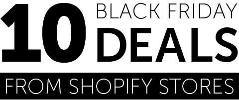 10 Black Friday Deals from Shopify Stores