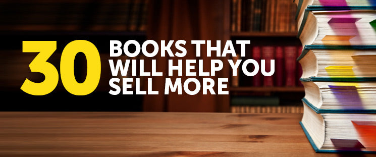 Reading List: 30 Books That Will Help Increase Sales