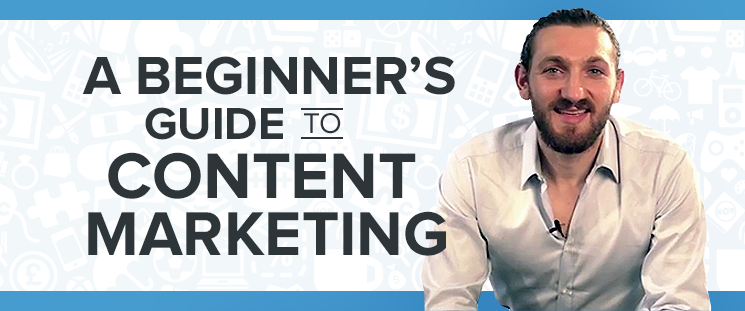 A Beginner's Guide to Content Marketing
