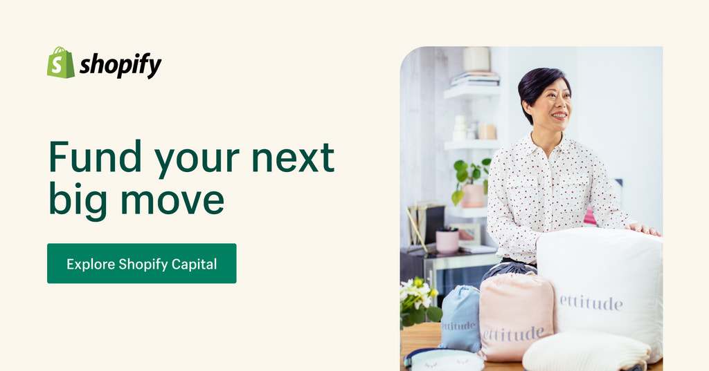"Ad for Shopify Capital. The text reads: ""Fund your next big move."" A call-to-action button reads: ""Explore Shopify Capital."" A photo of an Asian woman smiling appears to the right of the text"