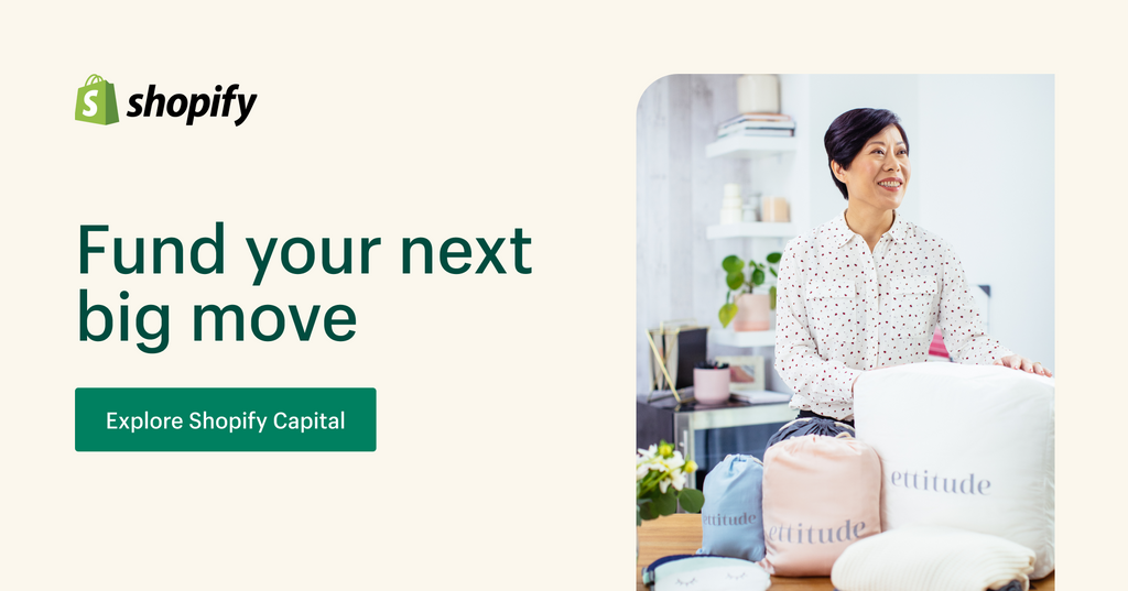 """Ad for Shopify Capital. The text reads: """"Fund your next big move."""" A call-to-action button reads: """"Explore Shopify Capital."""" A photo of an Asian woman smiling appears to the right of the text"""