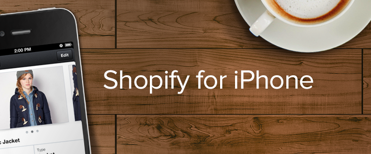 Introducing the New Shopify for iPhone