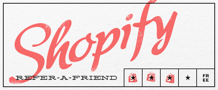 Refer 5 Friends to Shopify – and Your Store is Free!