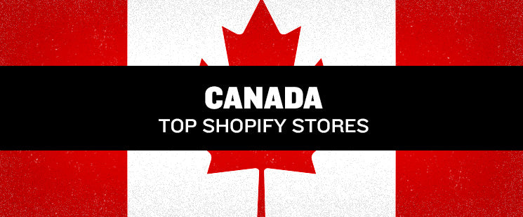 28 Canadian Online Stores Built Using Shopify