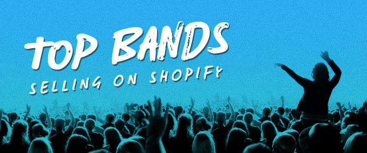 Top Bands & Musicians Selling on Shopify
