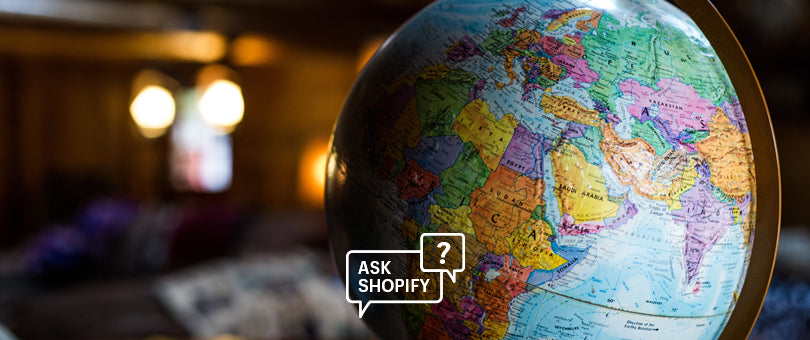 Ask Shopify: Communicating Your International Shipping Policy