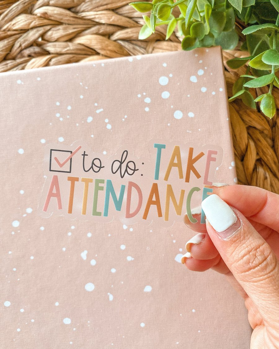 A sticker that says 'To do: take attendance.'