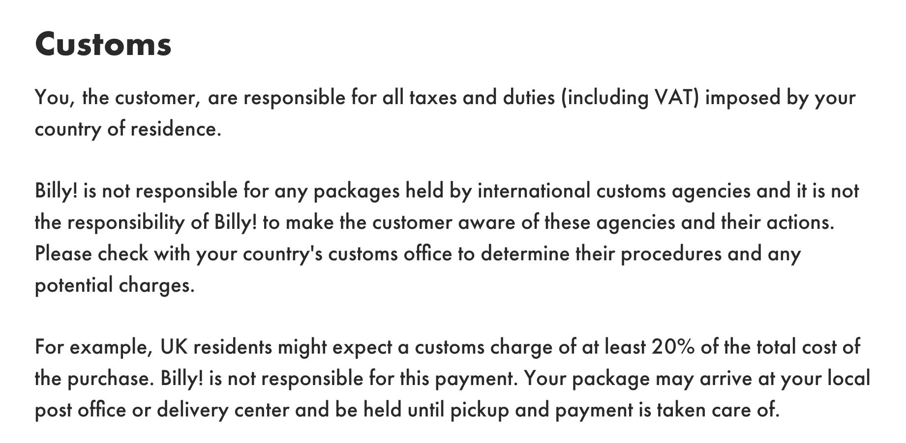 Billy! does a good job of clarifying their terms for international shipping when it comes to duties and taxes