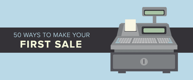 50 Ways to Make Your First Sale