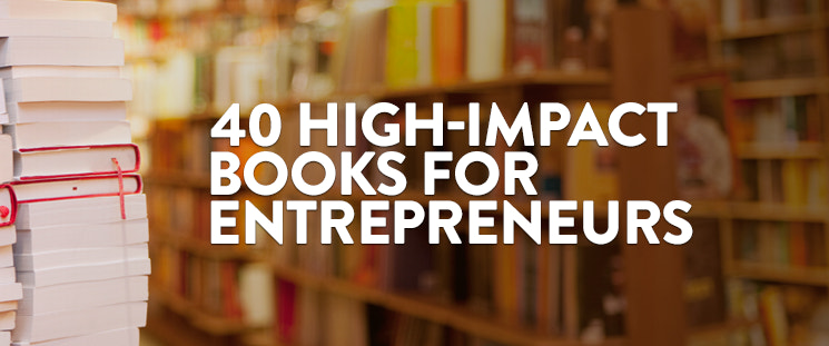 40 High-Impact Books for Entrepreneurs [Giveaway