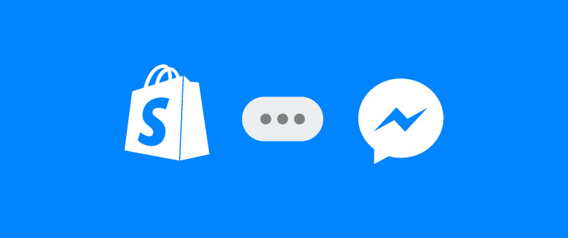Shopify Introduces a Better Way to Communicate With Your Customers Using Facebook Messenger
