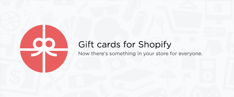 Introducing Gift Cards for Shopify