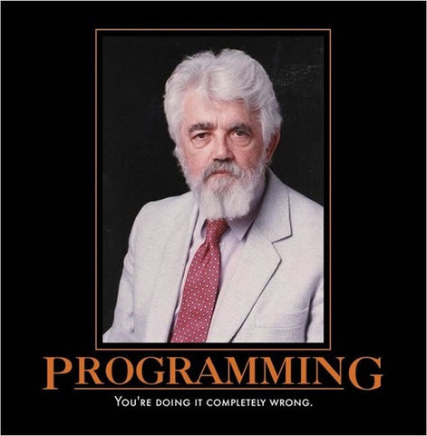 """Programming: You're Doing It Completely Wrong"": Motivational poster with a photo of John McCarthy"