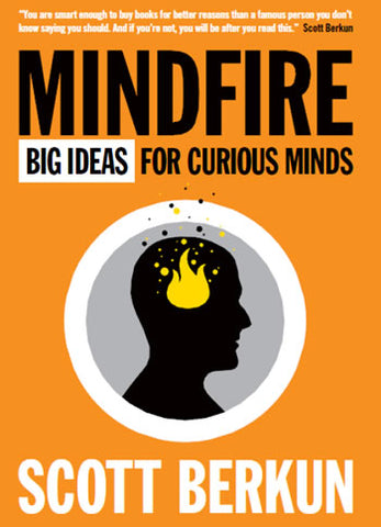 "Cover of ""Mindfire: Big Ideas for Curious Minds"" by Scott Berkun"