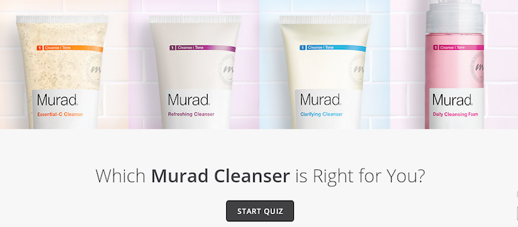For example, skincare brand Murad taps into the psychology of shopping by  providing users with a fun quiz to reach recommendations for the face  cleanser ...