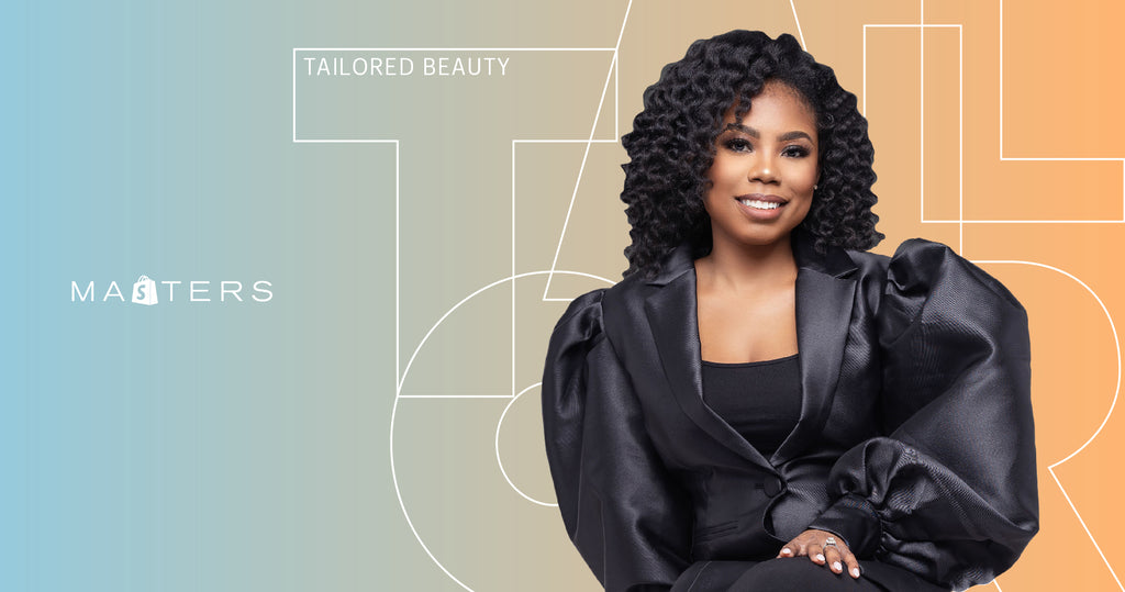 Shopify masters: Tailored Beauty Founder