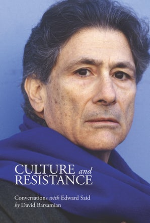Culture and Resistance: Conversations with Edward W. Said book cover
