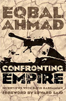 Eqbal Ahmad: Confronting Empire book cover