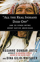 All the Real Indians Have Died Off book cover