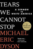 Tears We Cannot Stop: A Sermon to White America book cover