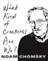 What Kind of Creatures Are We? book cover