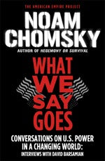 What We Say Goes: Conversations on U.S. Power in a Changing World book cover