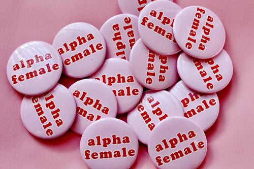 Alpha Female Pink Button