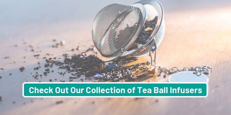 Check Out Our Range of Tea Ball Infusers