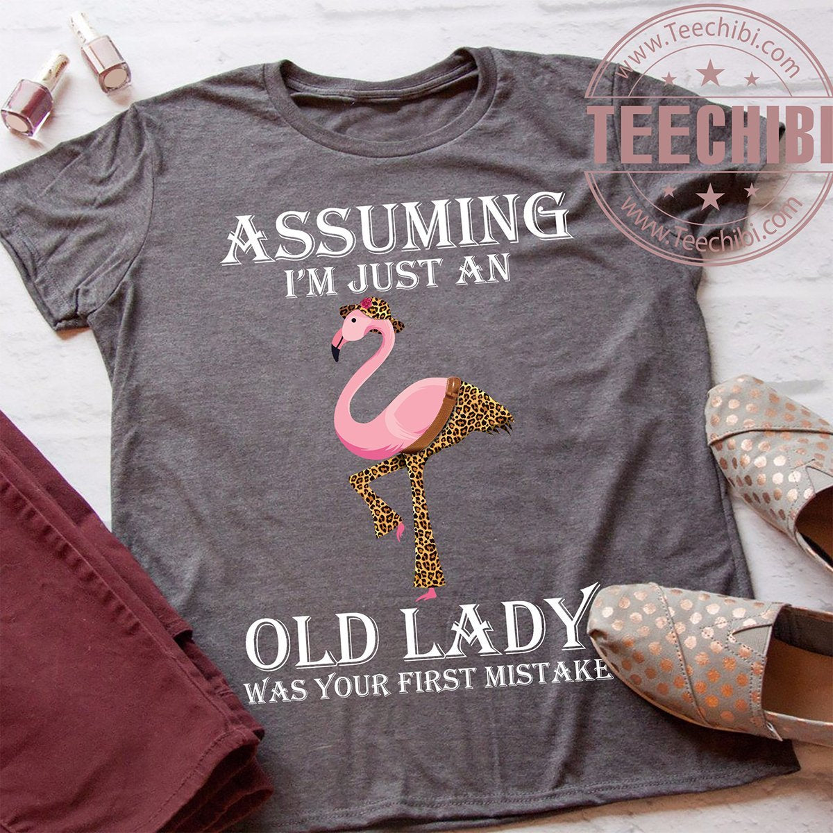 Flamingo Assuming Old Lady is you Mistake T-Shirt