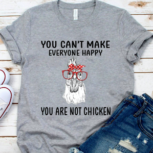 You Can't Make Everyone Happy, You Are Not Chicken