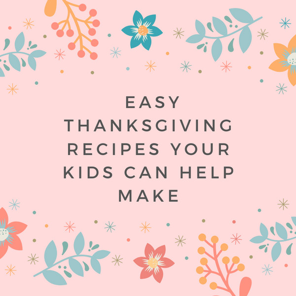 Easy Thanksgiving Recipes Your Kids Can Help Make