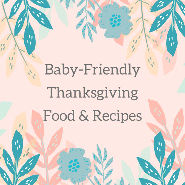 Baby-Friendly Thanksgiving Food and Recipes