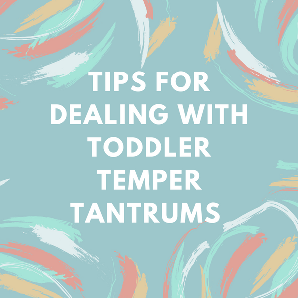 Tips For Dealing With Toddler Temper Tantrums