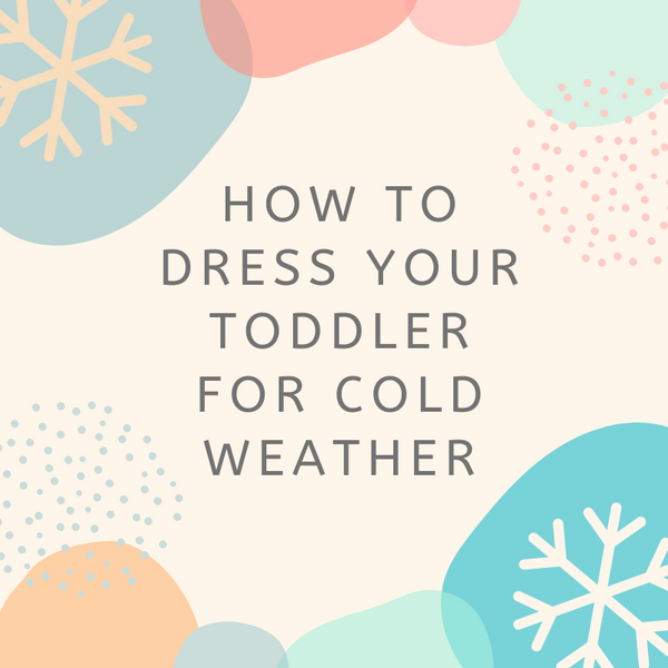 How To Dress Your Toddler For Cold Weather