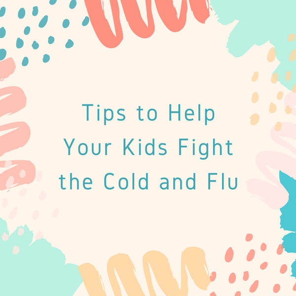 Tips to Help Your Kids Fight the Cold and Flu