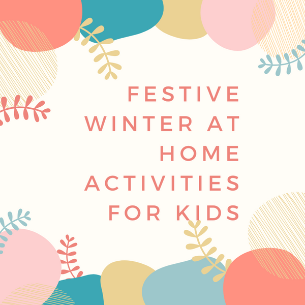 Festive Winter At Home Activities For Kids
